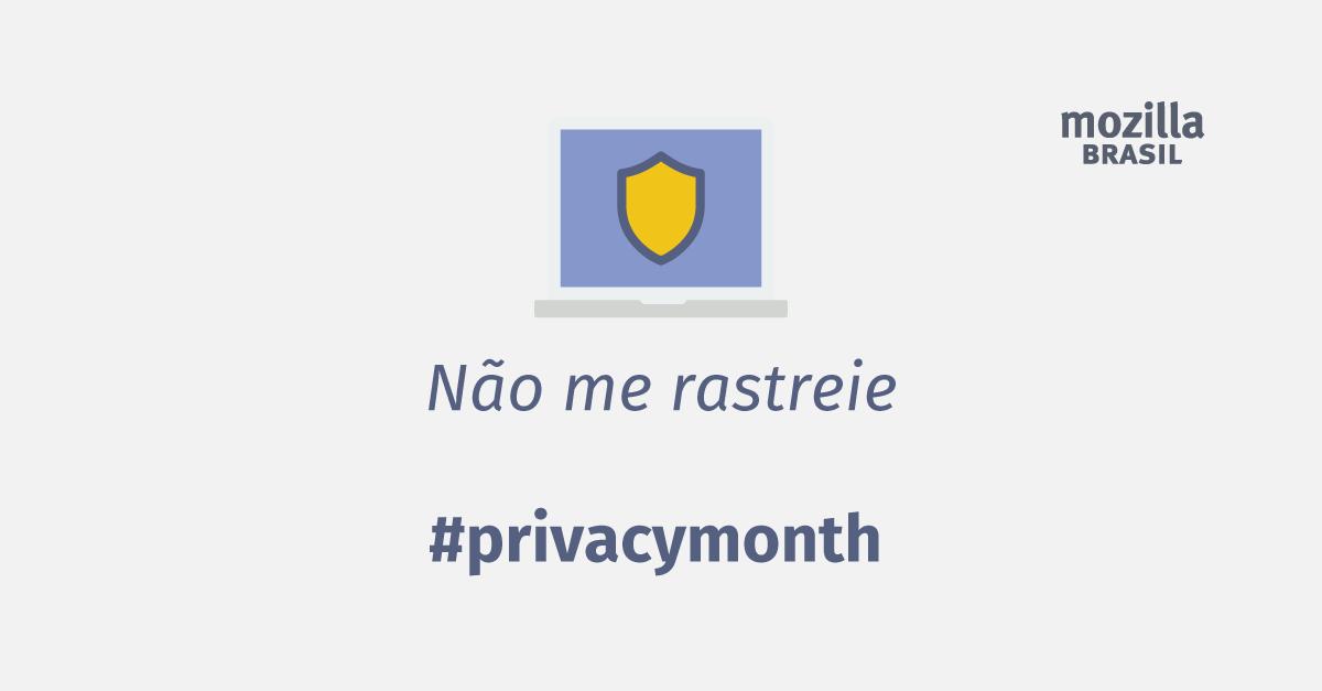 Featured image for Mês da Privacidade 2017 – Não Me Rastreie!